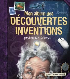 Mon album des découvertes et inventions Professeur Génius