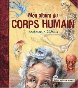 Mon album du corps humain Professeur Génius